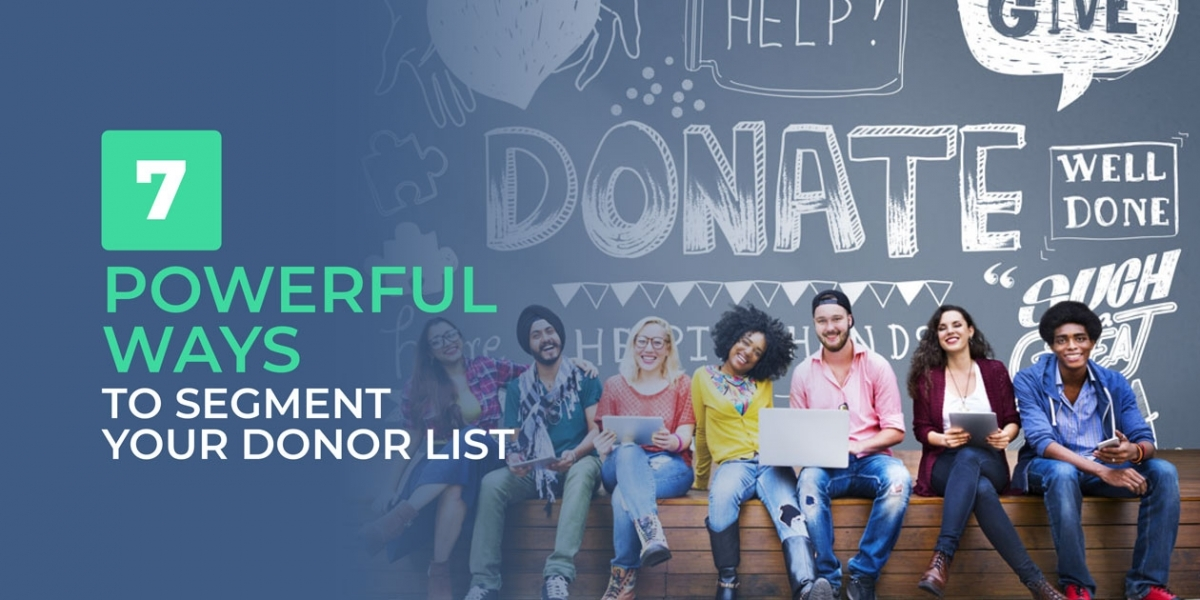 7 Powerful Ways to segment your donor list